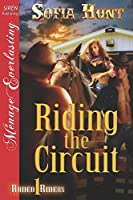 Riding the Circuit (Siren Publishing Menage Everlasting, Rodeo Riders)