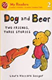 Dog and Bear: Two Friends, Three Stories (My Readers, Level 2)