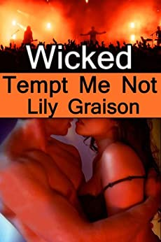 [Graison, Lily]のWicked: Tempt Me Not (The Wicked Series Book 1) (English Edition)