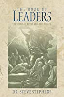 The Book of Leaders: The Story of Moses and the Judges