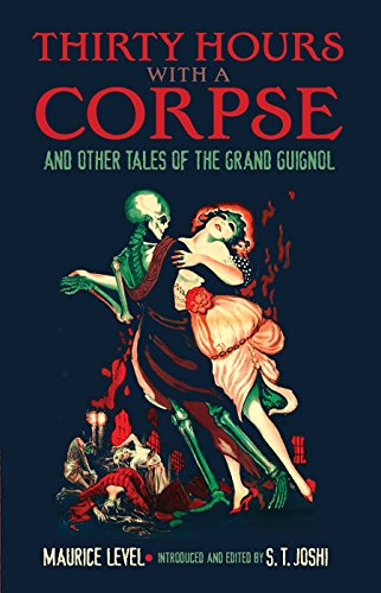 特別にメリー最も早いThirty Hours with a Corpse: and Other Tales of the Grand Guignol (Dover Horror Classics) (English Edition)