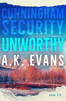 Unworthy (Cunningham Security Book 6) by [Evans, A.K.]