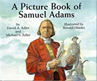 A Picture Book of Samuel Adams (Picture Book Biography)