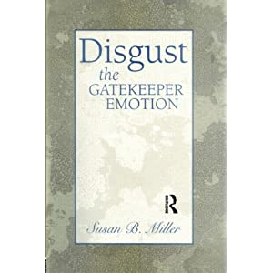 Disgust: The Gatekeeper Emotion