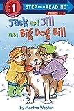 Jack and Jill and Big Dog Bill: A Phonics Reader (Step into Reading)