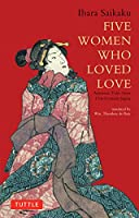 Five Women Who Loved Love―好色五人女(井原西鶴) (Tuttle Classics)