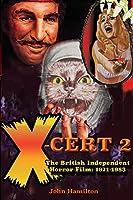 X-Cert 2: The British Independent Horror Film 1971-1983