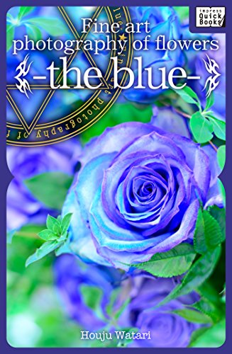 Fine art photography of flowers -the blue- (English Edition)
