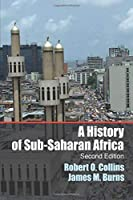 A History of Sub-Saharan Africa: Second Edition