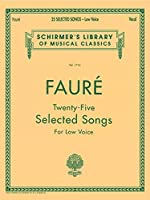 25 Selected Songs: Low Voice (Schirmer's Library of Musical Classics)