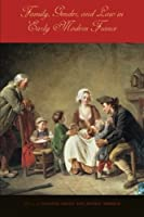Family, Gender, and Law in Early Modern France by Unknown(2012-11-06)