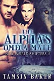 OMEGA The Alpha's Omega Mate (The New World Shifters Book 3) (English Edition)