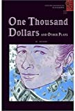One Thousand Dollars and Other Plays (Oxford Bookworms Playscripts)