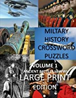 Military Crosswords: Large Print Crossword for Seniors History Lovers Hard Crossword Lovers (Creative Books and Puzzles)
