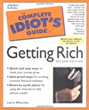 The Complete Idiot's Guide to Getting Rich (Complete Idiot's Guide to)