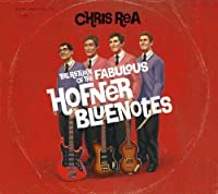 The Return of the Fabulous Hofner Bluenotes by Chris Rea (2008-11-07)