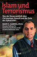 Islam und Terrorismus: Was der Koran wirklich ueber Christentum, Gewalt und die Ziele des Djihad lehrt