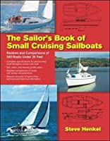 The Sailor's Book of Small Cruising Sailboats: Reviews and Comparisons of 360 Boats Under 26 Feet