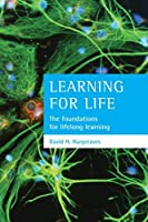 Learning for life: The foundations for lifelong learning by David H. Hargreaves(2004-06-23)