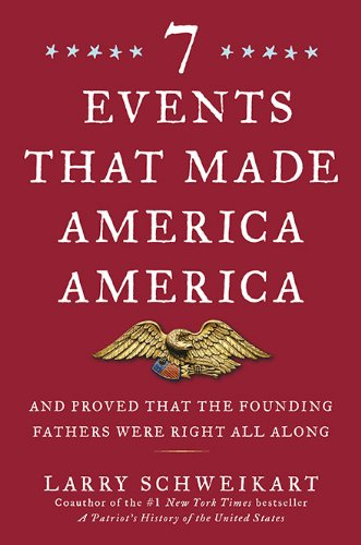 Download Seven Events That Made America America: And Proved That the Founding Fathers Were Right All Along 1595230645