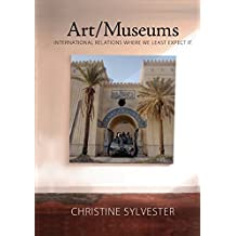 Art/Museums: International Relations Where We Least Expect it (Media and Power)