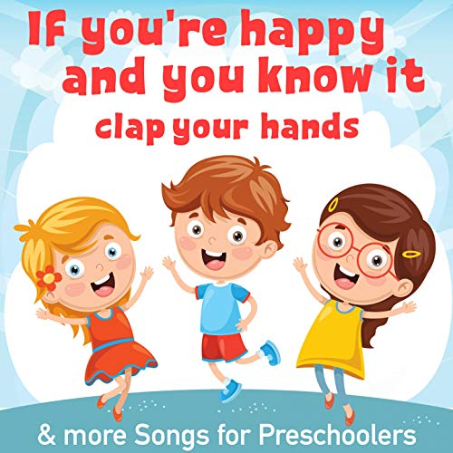 If You're Happy and You Know It (Clap Your Hands) & more Songs for Preschoolers
