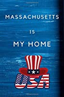 Massachusetts Is My Home: My Favorite State Massachusetts Birthday Gift Journal / United States Notebook / Diary Quote (6 x 9 - 110 Blank Lined Pages)