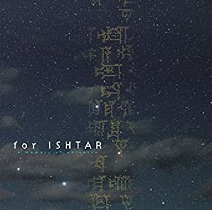 for ISHTAR a memory of universe
