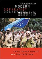 Encyclopedia of Modern Separatist Movements by Christopher Hewitt Tom Cheetham(2000-04-17)