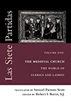 Las Siete Partidas, Volume 1: The Medieval Church: The World of Clerics and Laymen (Partida I) (The Middle Ages Series)