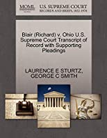 Blair (Richard) V. Ohio U.S. Supreme Court Transcript of Record with Supporting Pleadings