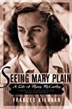 Seeing Mary Plain: A Life of Mary McCarthy