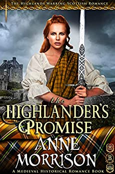 The Highlander's Promise (The Highlands Warring Scottish Romance) (A Medieval Historical Romance Book) by [Morrison, Anne]