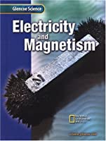 Glencoe Science: Electricity and Magnetism, Student Edition: Flexible 15 Book Series (GLEN SCI: ELECTRICITY/MAGNETIS)