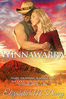 Winnawarra: Heart pounding suspense and feel good romance set in the Australian Outback by [Darcy, Elizabeth M.]