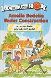 Amelia Bedelia Under Construction (I Can Read Books: Level 2)
