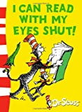 I Can Read with My Eyes Shut! (Dr Seuss - Green Back Book)