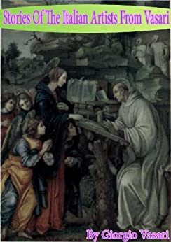 Stories of the Italian artists from Vasari by [Vasari, Giorgio]