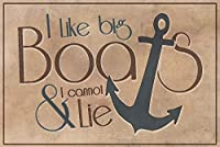 I Like Big Boats and I Cannot Lie - 引用 24 x 36 Giclee Print LANT-86234-24x36