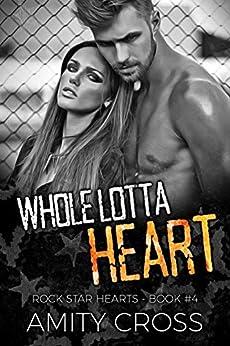 Whole Lotta Heart (Rock Star Hearts Book 4) by [Cross, Amity]