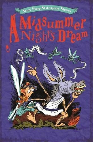 A Midsummer Night's Dream (Short, Sharp Shakespeare Stories Book 2) (English Edition)