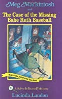 Meg Mackintosh and the Case of the Missing Babe Ruth Baseball: A Solve-It-Yourself Mystery (Meg Mackintosh Mystery series) by Lucinda Landon(1996-04-28)