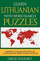 Learn Lithuanian with Word Search Puzzles: Learn Lithuanian Language Vocabulary with Challenging Word Find Puzzles for All Ages
