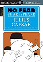 Sparknotes Julius Caesar (No Fear Shakespeare)
