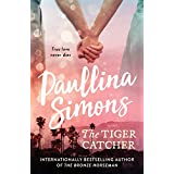 The Tiger Catcher : A romance that will stay with you forever
