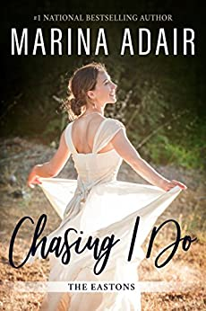 Chasing I Do (The Eastons Book 1) by [Adair, Marina]