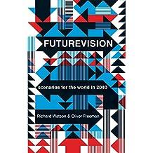 Futurevision: scenarios for the world in 2040