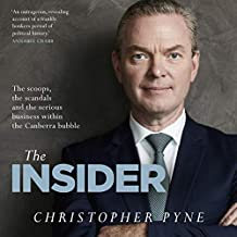 The Insider: The Scoops, the Scandals and the Serious Business Within the Canberra Bubble