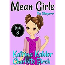 MEAN GIRLS - Book 8: The Sleepover: Books for Girls aged 9-12