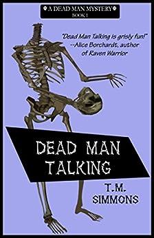 Dead Man Talking (Dead Man Mysteries Book 1) by [Simmons, T. M.]